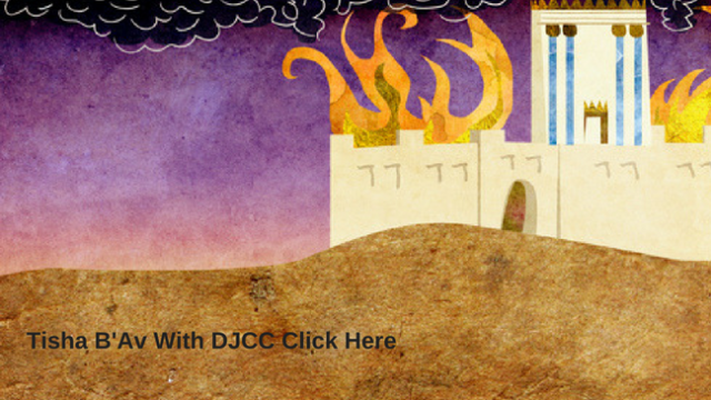 Tisha B'Av With DJCC Click Here